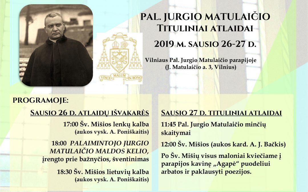 Kviečiame į Pal. J. Matulaičio titulinius atlaidus