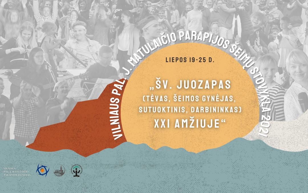 Kviečiame į Pal. J. Matulaičio parapijos ŠEIMŲ STOVYKLĄ 2021